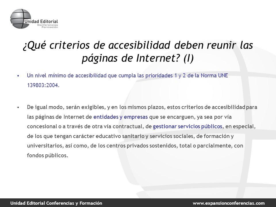 Unidad Editorial Conferencias y Formaciónwww.expansionconferencias.com ¿Qué criterios de accesibilidad deben reunir las páginas de Internet? (I) Un ni