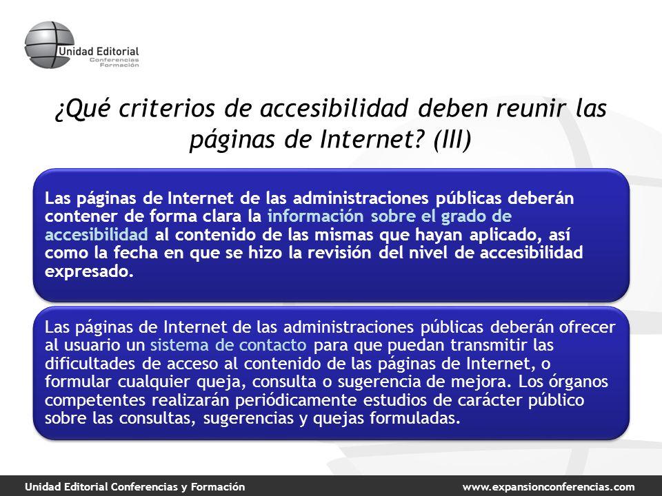 Unidad Editorial Conferencias y Formaciónwww.expansionconferencias.com ¿Qué criterios de accesibilidad deben reunir las páginas de Internet? (III) Las