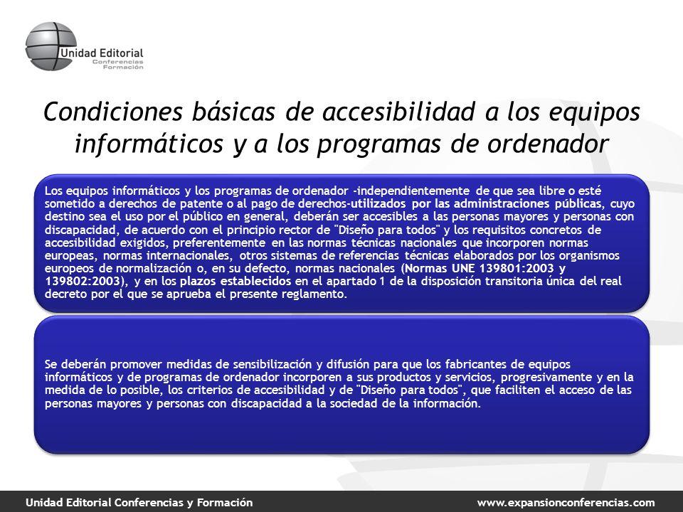 Unidad Editorial Conferencias y Formaciónwww.expansionconferencias.com Condiciones básicas de accesibilidad a los equipos informáticos y a los program