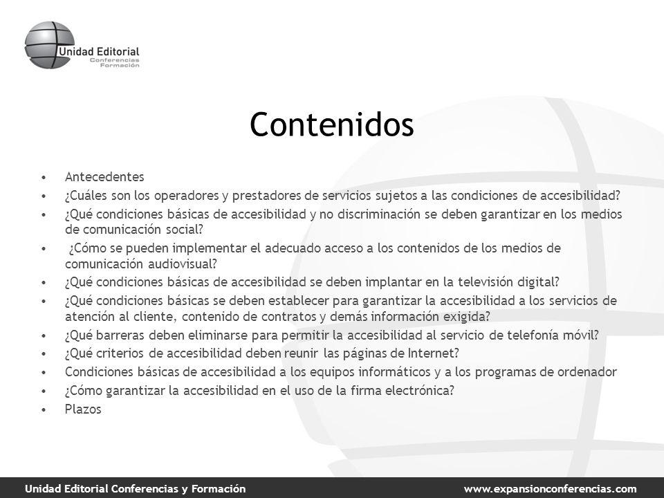 Unidad Editorial Conferencias y Formaciónwww.expansionconferencias.com Contenidos Antecedentes ¿Cuáles son los operadores y prestadores de servicios sujetos a las condiciones de accesibilidad.