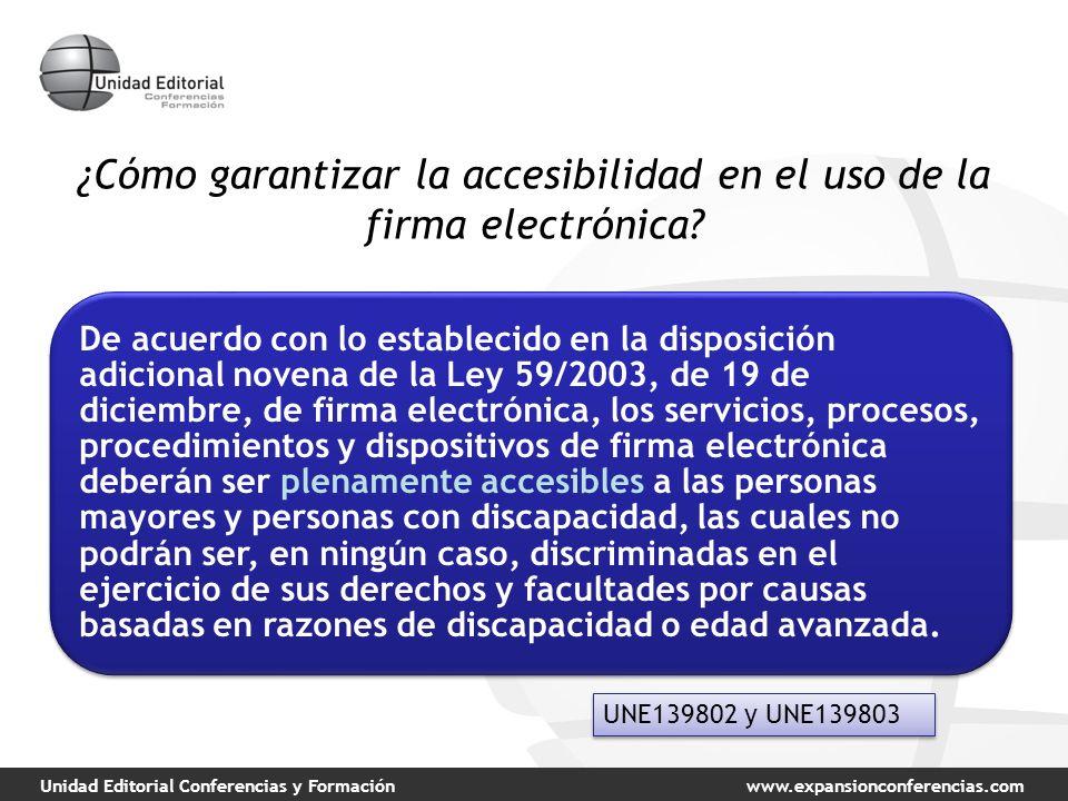Unidad Editorial Conferencias y Formaciónwww.expansionconferencias.com ¿Cómo garantizar la accesibilidad en el uso de la firma electrónica? De acuerdo