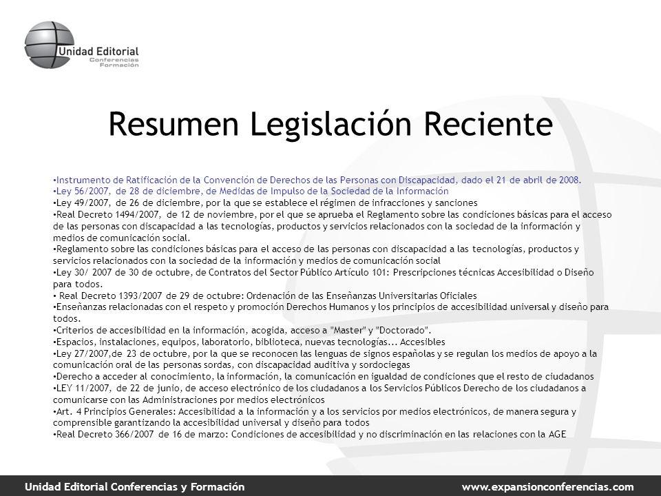 Unidad Editorial Conferencias y Formaciónwww.expansionconferencias.com Resumen Legislación Reciente Instrumento de Ratificación de la Convención de Derechos de las Personas con Discapacidad, dado el 21 de abril de 2008.