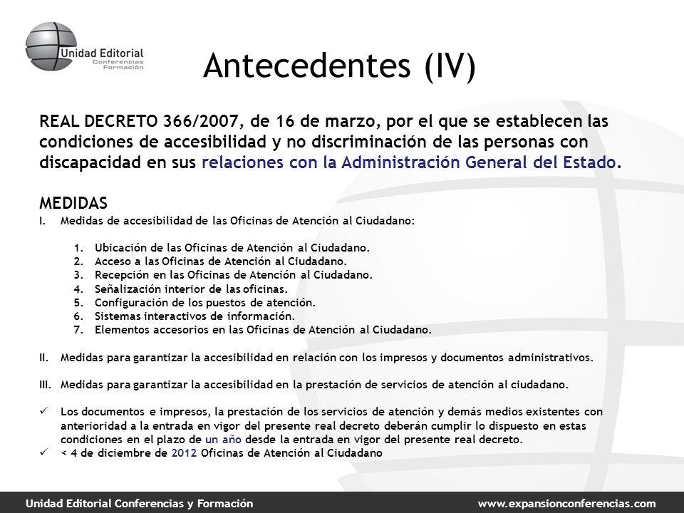 Unidad Editorial Conferencias y Formaciónwww.expansionconferencias.com Antecedentes (IV) REAL DECRETO 366/2007, de 16 de marzo, por el que se establec
