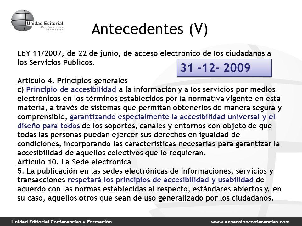 Unidad Editorial Conferencias y Formaciónwww.expansionconferencias.com Antecedentes (V) LEY 11/2007, de 22 de junio, de acceso electrónico de los ciudadanos a los Servicios Públicos.
