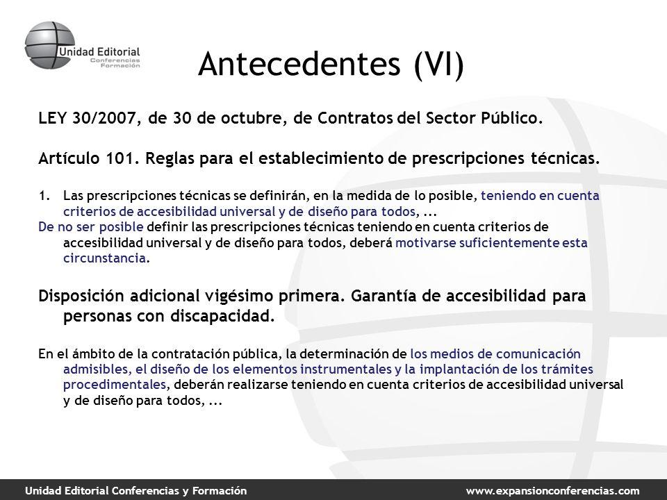 Unidad Editorial Conferencias y Formaciónwww.expansionconferencias.com Antecedentes (VI) LEY 30/2007, de 30 de octubre, de Contratos del Sector Público.