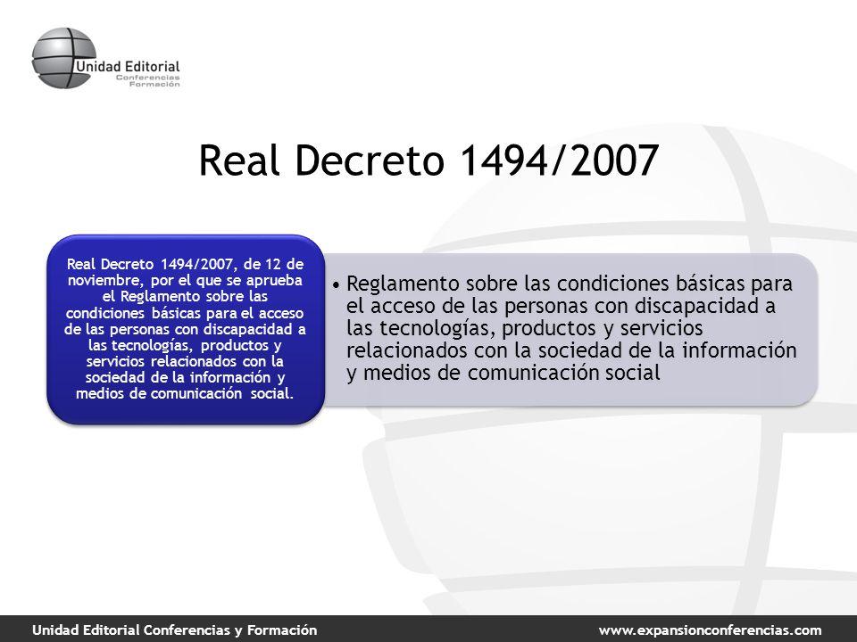 Unidad Editorial Conferencias y Formaciónwww.expansionconferencias.com Real Decreto 1494/2007 Reglamento sobre las condiciones básicas para el acceso