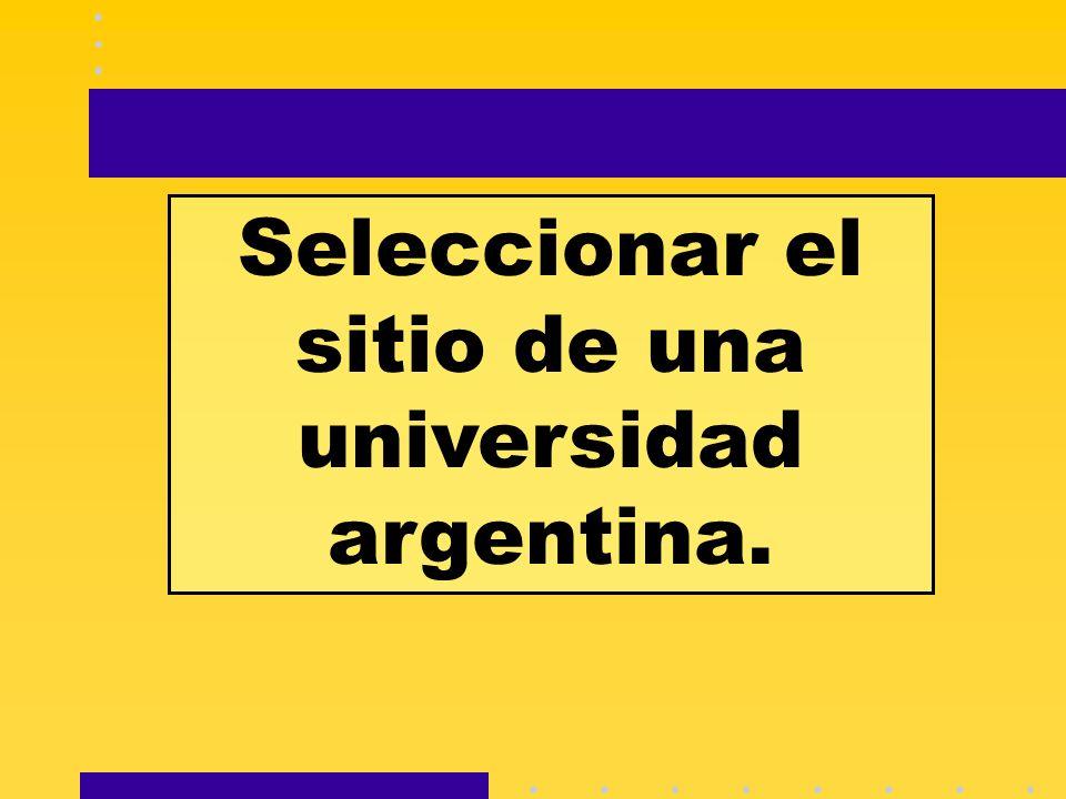 Seleccionar el sitio de una universidad argentina.