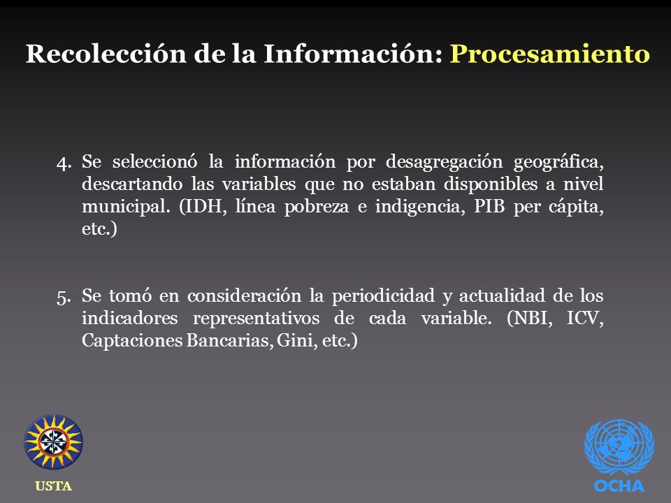 USTA 4.Se seleccionó la información por desagregación geográfica, descartando las variables que no estaban disponibles a nivel municipal.