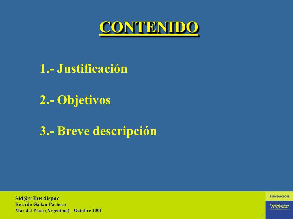 Sid@r-Iberdispac Ricardo Gaitán Pacheco Mar del Plata (Argentina) - Octubre 2001 LA RED INTERNACIONAL SOLIDARIA (WWW.RISOLIDARIA.ORG)