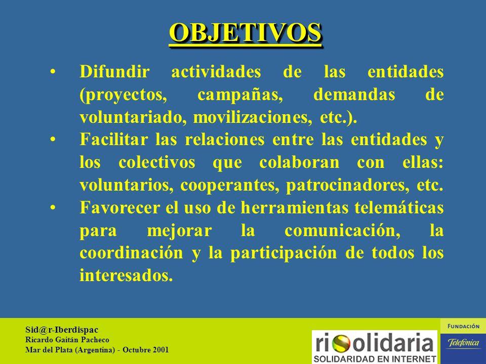 Sid@r-Iberdispac Ricardo Gaitán Pacheco Mar del Plata (Argentina) - Octubre 2001 5 Dos conclusiones: La respuesta es fruto de la dimensión del desastre pero han nacido nuevas vías de participación solidaria.