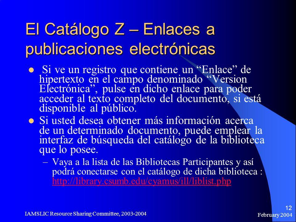 February 2004 IAMSLIC Resource Sharing Committee, 2003-2004 12 El Catálogo Z – Enlaces a publicaciones electrónicas Si ve un registro que contiene un