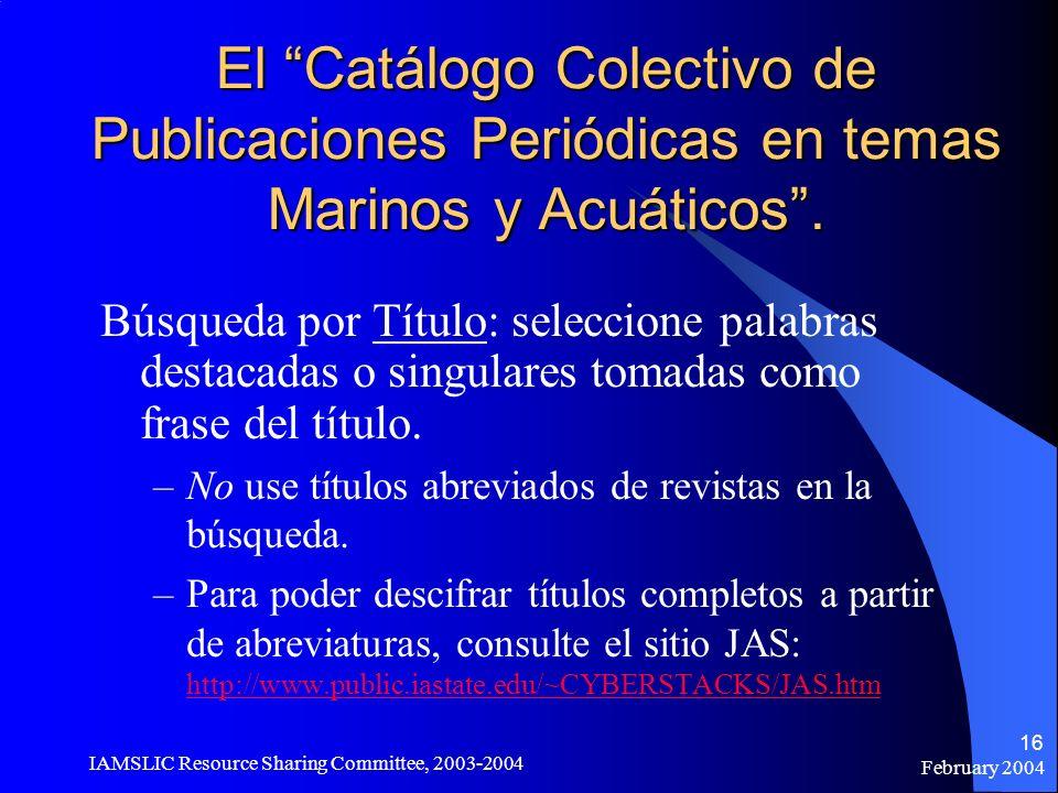 February 2004 IAMSLIC Resource Sharing Committee, 2003-2004 16 El Catálogo Colectivo de Publicaciones Periódicas en temas Marinos y Acuáticos. Búsqued
