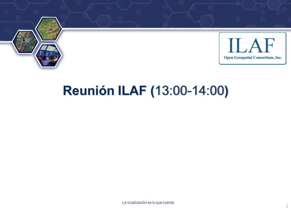 ® Reunión ILAF ( 13:00-14:00 ) Reunión ILAF (13:00-14:00) La localización es lo que cuenta 1