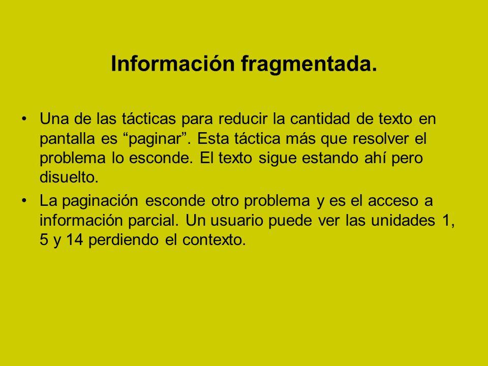 Información fragmentada.