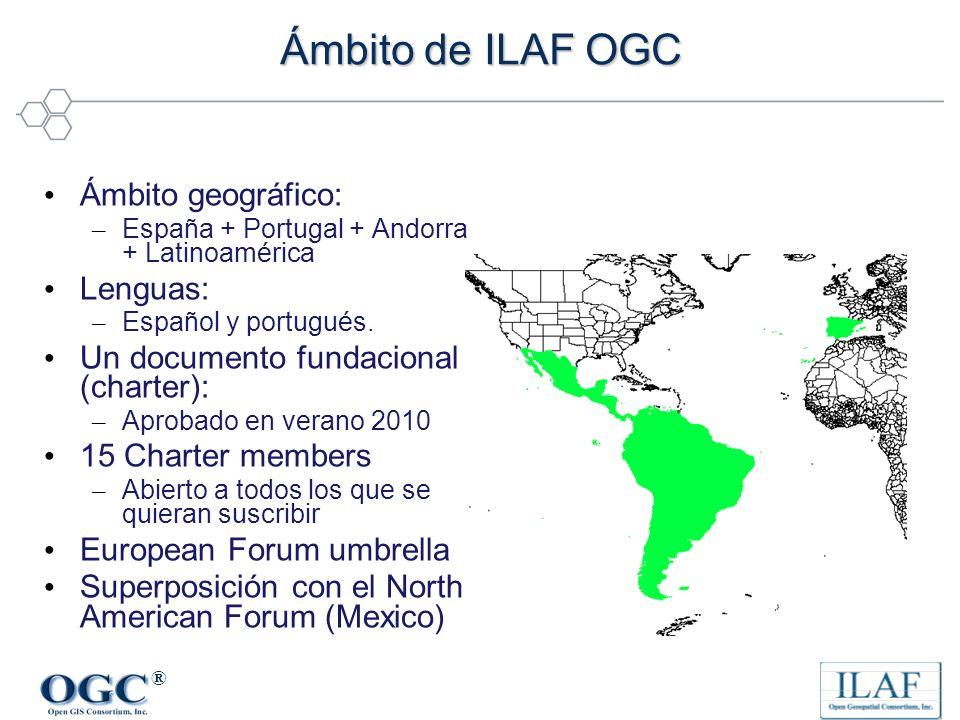 ® Ámbito de ILAF OGC Ámbito geográfico: – España + Portugal + Andorra + Latinoamérica Lenguas: – Español y portugués. Un documento fundacional (charte