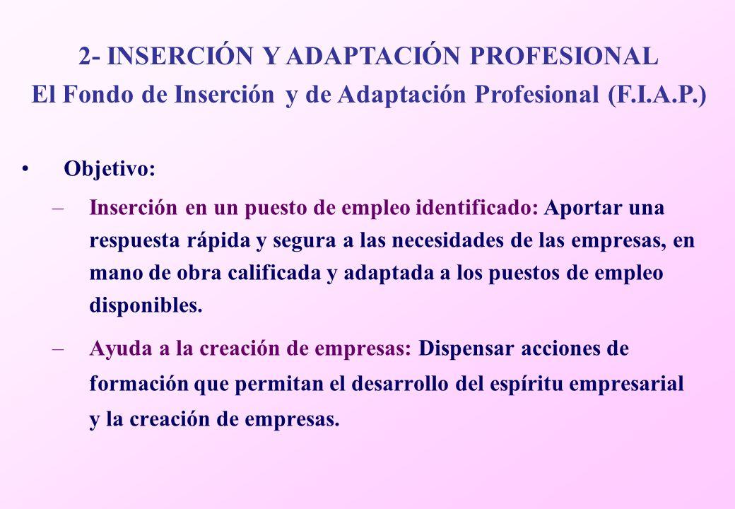 Objetivo: –Inserción en un puesto de empleo identificado: Aportar una respuesta rápida y segura a las necesidades de las empresas, en mano de obra calificada y adaptada a los puestos de empleo disponibles.