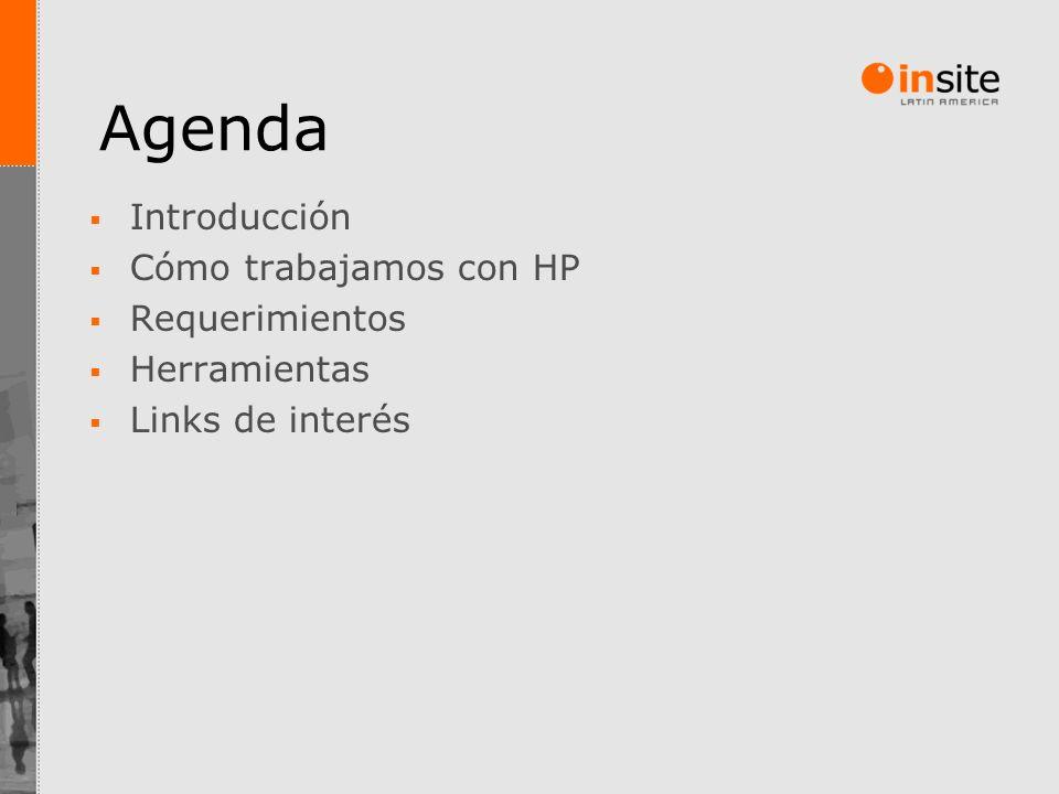 Agenda Introducción Cómo trabajamos con HP Requerimientos Herramientas Links de interés