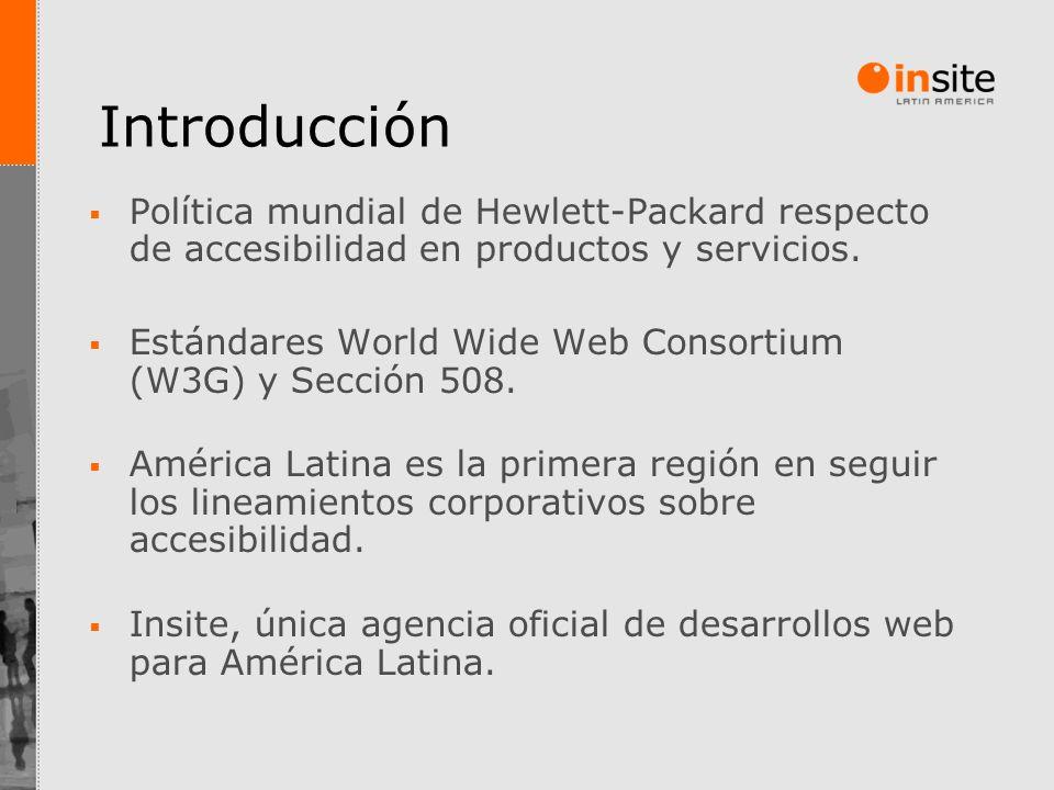 Introducción Política mundial de Hewlett-Packard respecto de accesibilidad en productos y servicios. Estándares World Wide Web Consortium (W3G) y Secc