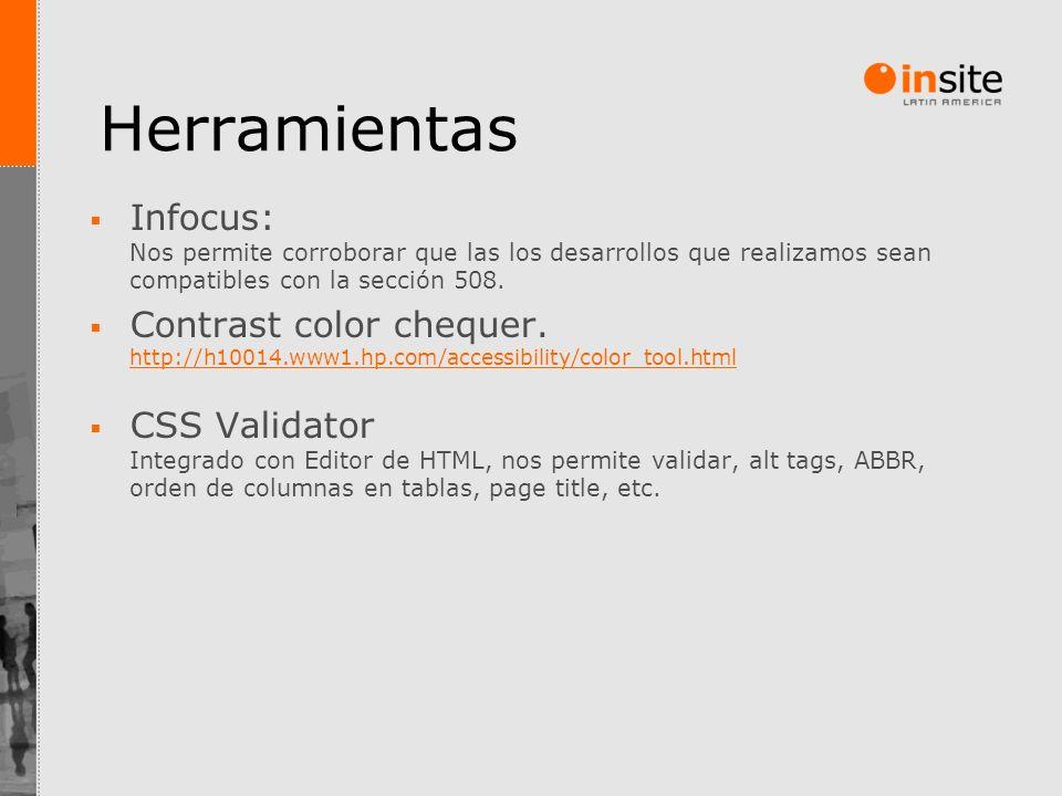 Herramientas Infocus: Nos permite corroborar que las los desarrollos que realizamos sean compatibles con la sección 508. Contrast color chequer. http: