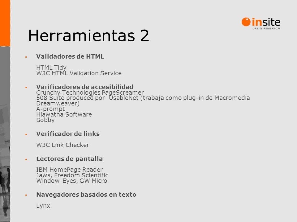 Herramientas 2 Validadores de HTML HTML Tidy W3C HTML Validation Service Varificadores de accesibilidad Crunchy Technologies PageScreamer 508 Suite pr