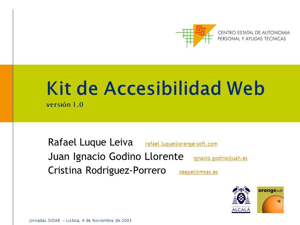 Kit de Accesibilidad Web versión 1.0 Rafael Luque Leiva rafael.luque@orange-soft.com rafael.luque@orange-soft.com Juan Ignacio Godino Llorente ignacio