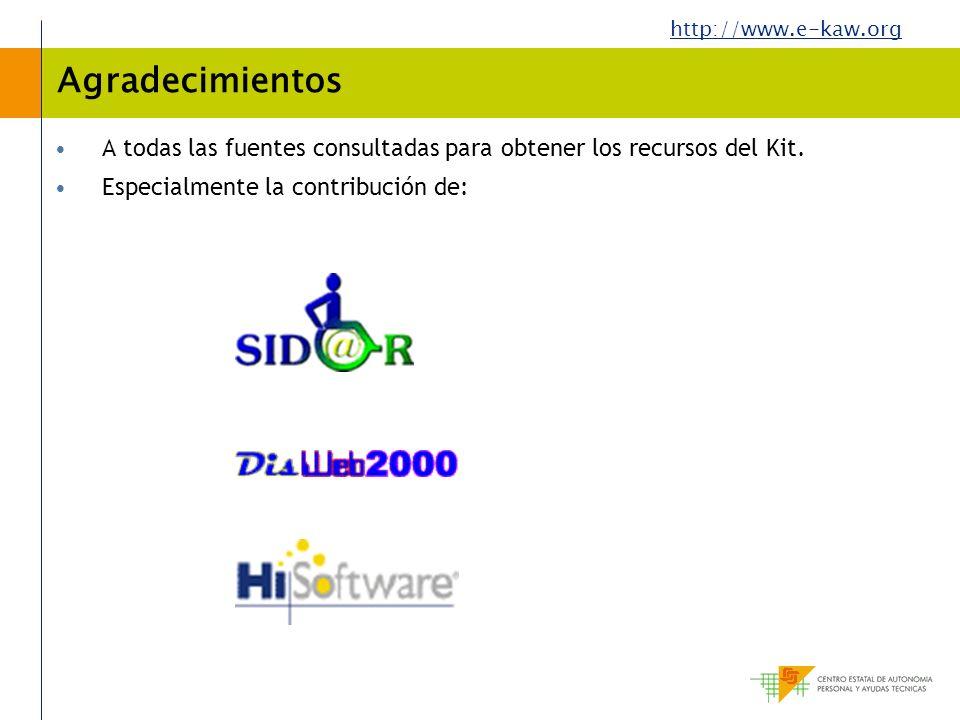 http://www.e-kaw.org Agradecimientos A todas las fuentes consultadas para obtener los recursos del Kit. Especialmente la contribución de: