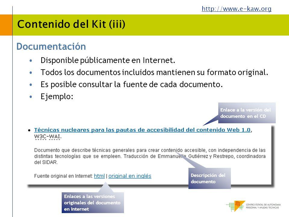 http://www.e-kaw.org Contenido del Kit (iii) Documentación Disponible públicamente en Internet. Todos los documentos incluidos mantienen su formato or