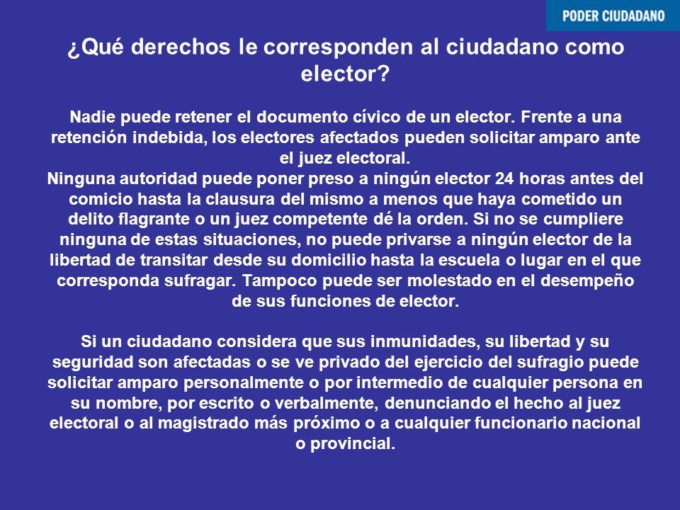 ¿Qué derechos le corresponden al ciudadano como elector? Nadie puede retener el documento cívico de un elector. Frente a una retención indebida, los e