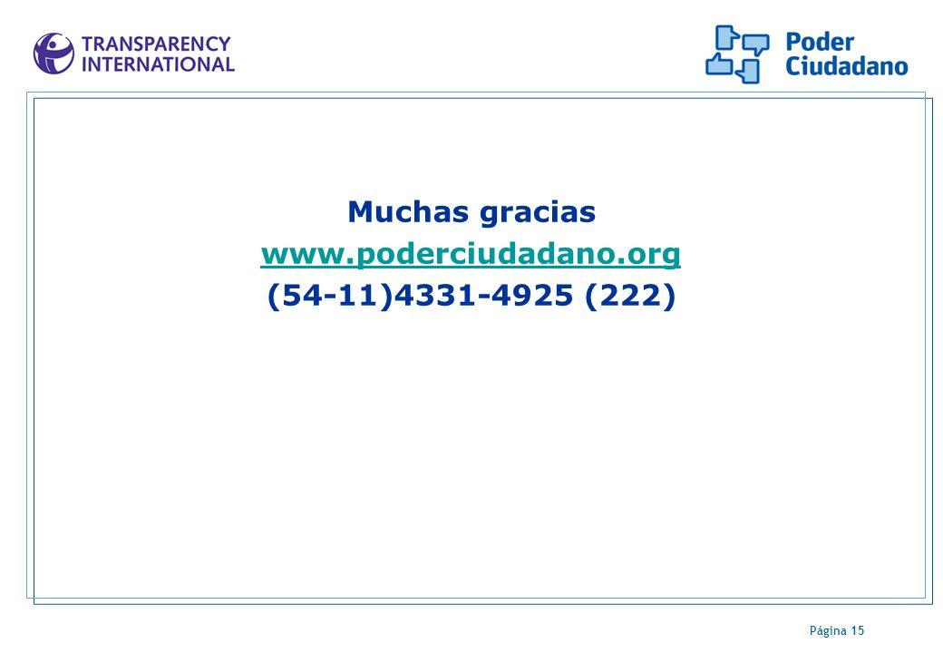 Página 15 Muchas gracias www.poderciudadano.org (54-11)4331-4925 (222)