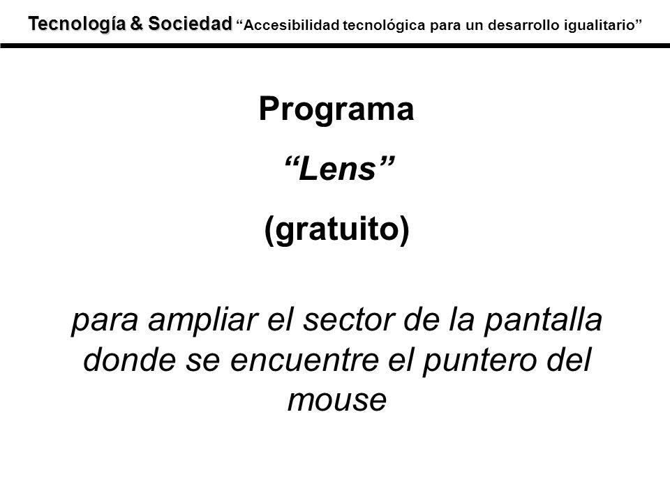 Programa Lens (gratuito) para ampliar el sector de la pantalla donde se encuentre el puntero del mouse
