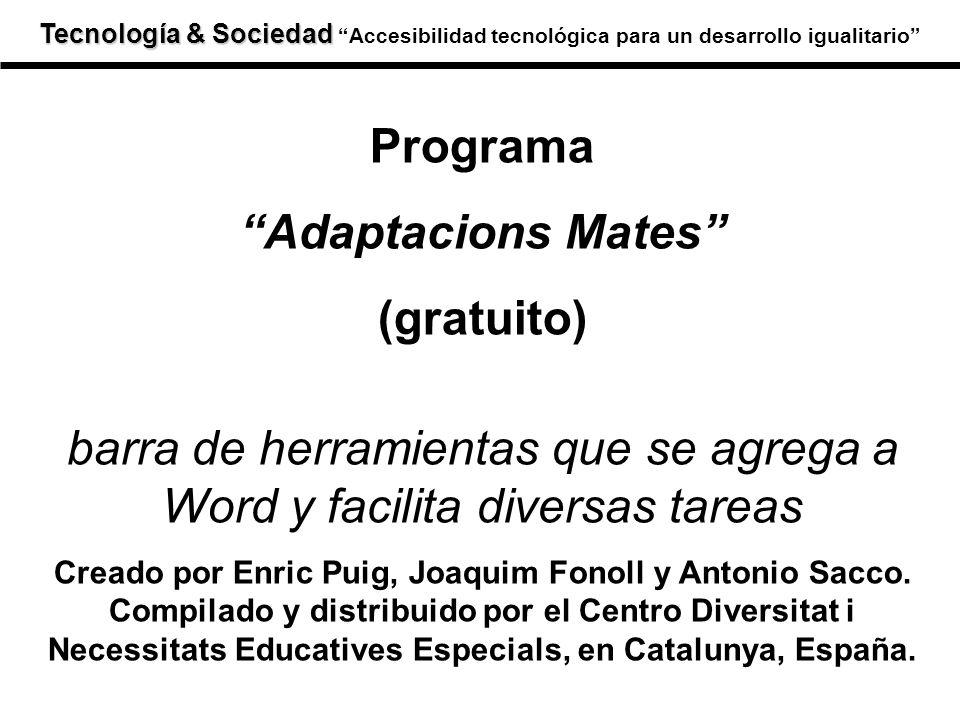 Programa Adaptacions Mates (gratuito) barra de herramientas que se agrega a Word y facilita diversas tareas Creado por Enric Puig, Joaquim Fonoll y Antonio Sacco.