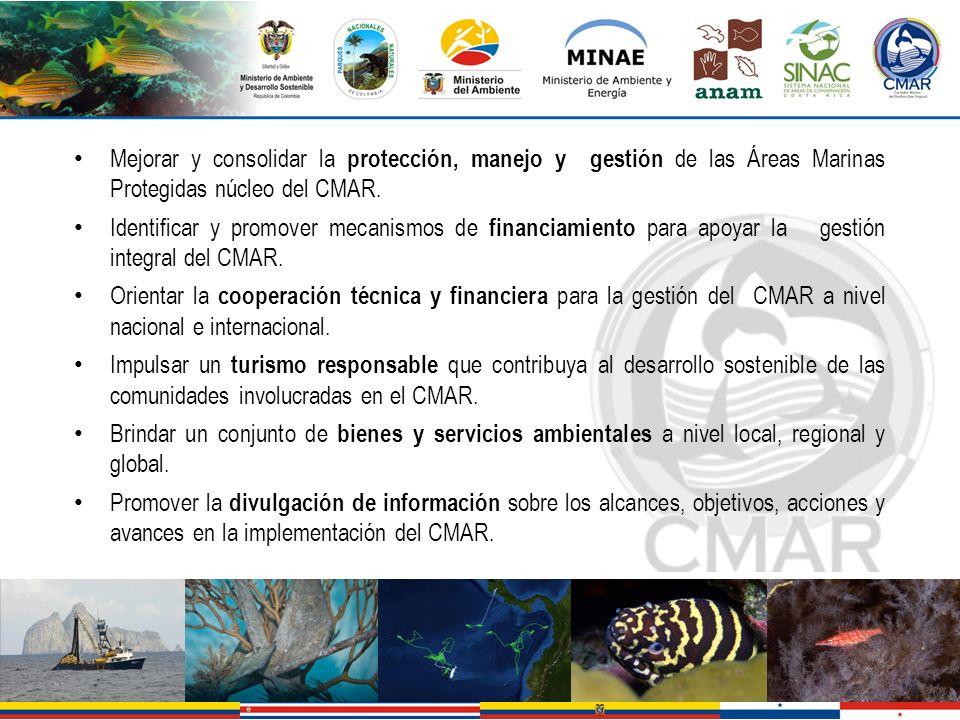 Mejorar y consolidar la protección, manejo y gestión de las Áreas Marinas Protegidas núcleo del CMAR. Identificar y promover mecanismos de financiamie