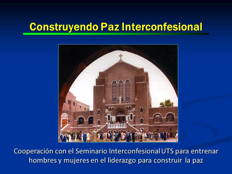 Construyendo Paz Interconfesional Cooperación con el Seminario Interconfesional UTS para entrenar hombres y mujeres en el liderazgo para construir la