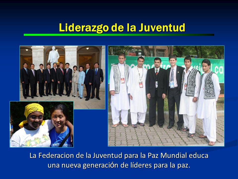 Liderazgo de la Juventud La Federacion de la Juventud para la Paz Mundial educa una nueva generaci ó n de líderes para la paz una nueva generaci ó n d