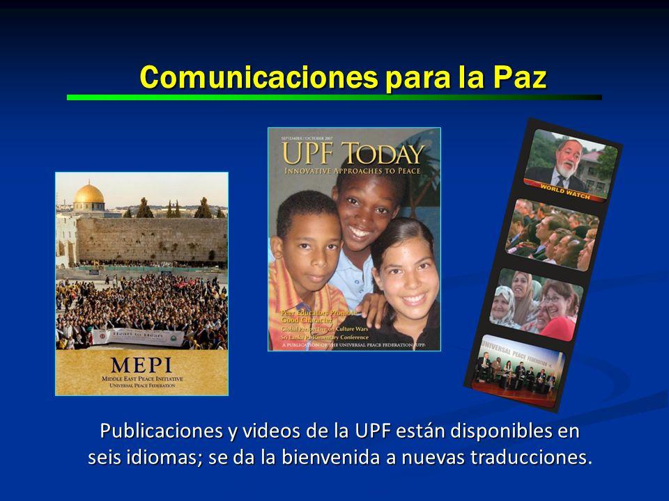 Comunicaciones para la Paz Publicaciones y videos de la UPF están disponibles en seis idiomas; se da la bienvenida a nuevas traducciones seis idiomas;