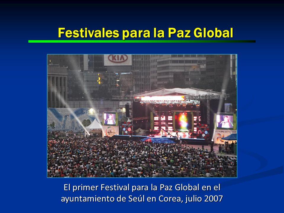 Festivales para la Paz Global El primer Festival para la Paz Global en el ayuntamiento de Seúl en Corea, julio 2007