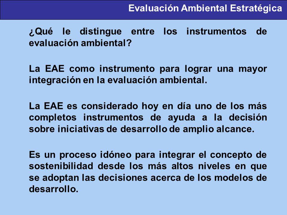 ¿Qué le distingue entre los instrumentos de evaluación ambiental? La EAE como instrumento para lograr una mayor integración en la evaluación ambiental