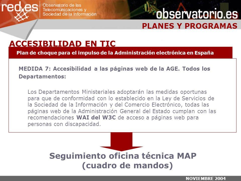 NOVIEMBRE 2004 MEDIDA 7: Accesibilidad a las páginas web de la AGE.