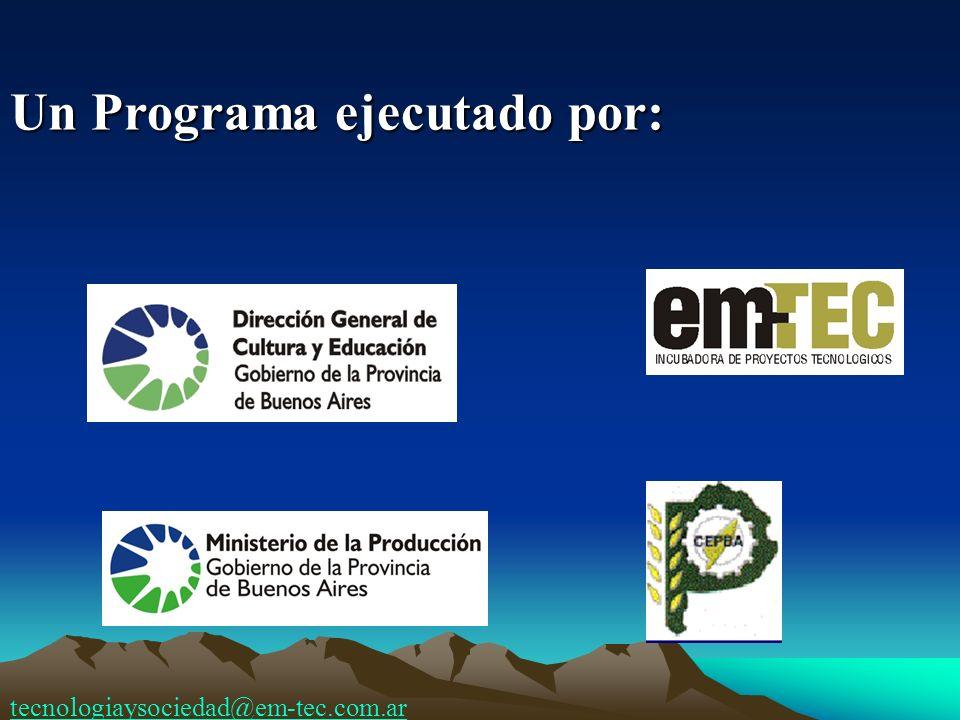 Un Programa ejecutado por: tecnologiaysociedad@em-tec.com.ar