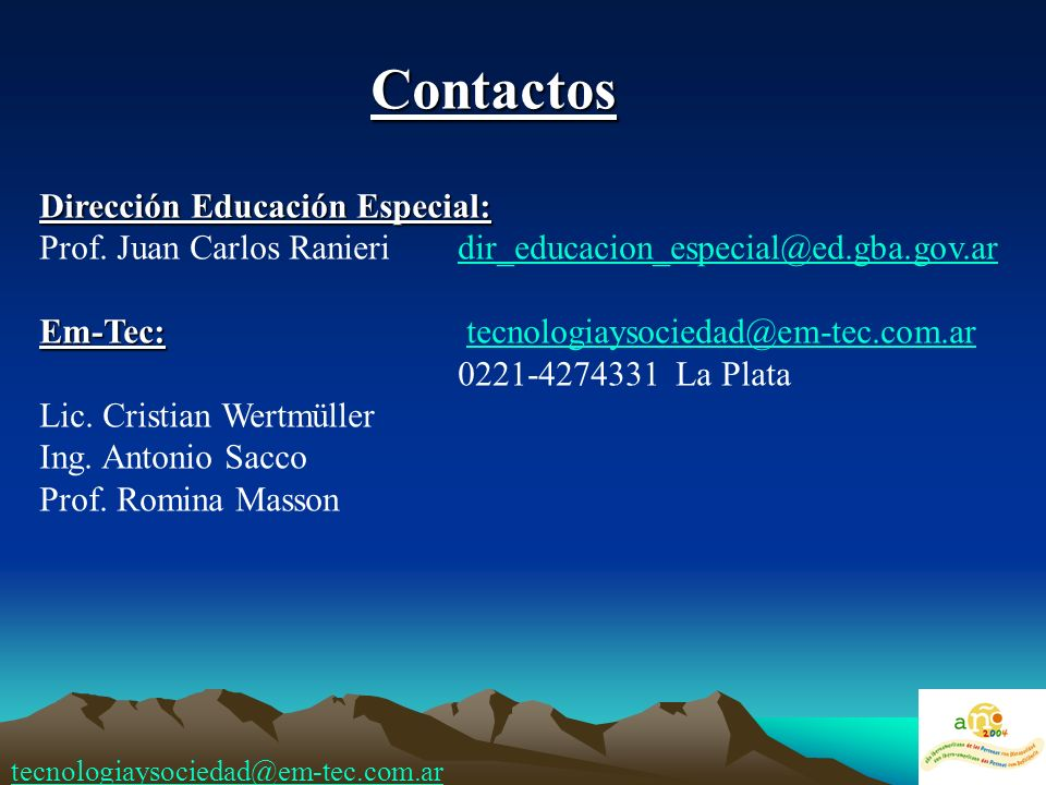 Dirección Educación Especial: Prof. Juan Carlos Ranieridir_educacion_especial@ed.gba.gov.ardir_educacion_especial@ed.gba.gov.ar Em-Tec: Em-Tec: tecnol