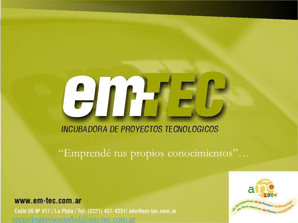 Emprendé tus propios conocimientos… tecnologiaysociedad@em-tec.com.ar