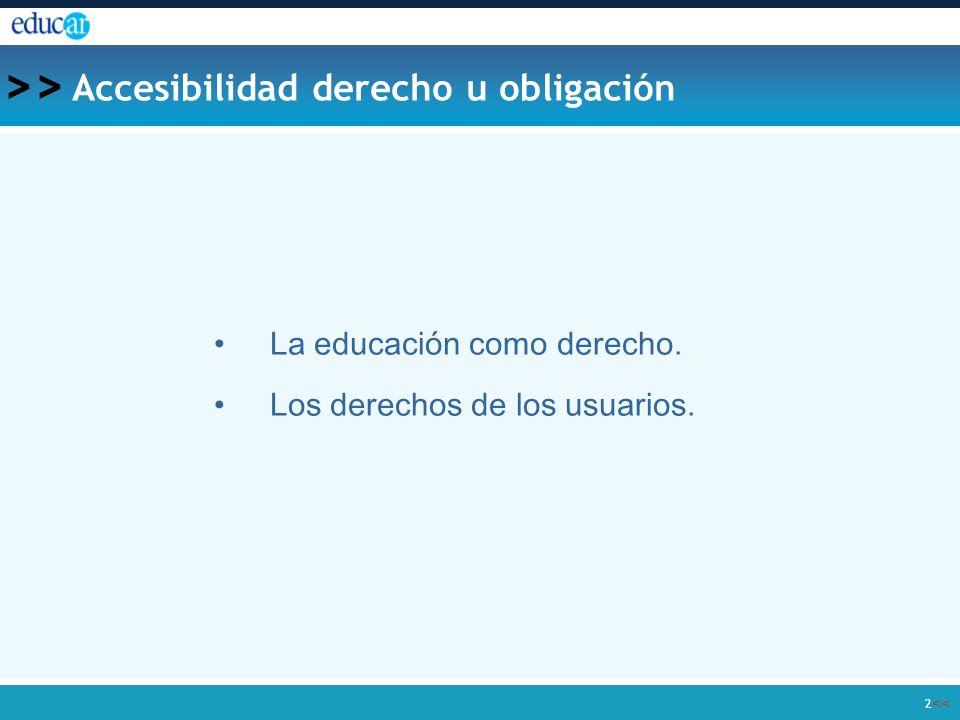 << >> 2 Accesibilidad derecho u obligación La educación como derecho El derecho de los usuarios La educación como derecho.