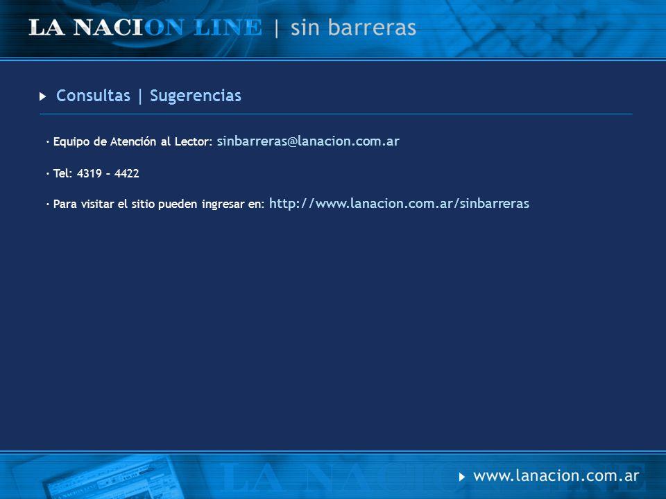 Consultas | Sugerencias · Equipo de Atención al Lector: sinbarreras@lanacion.com.ar · Tel: 4319 – 4422 · Para visitar el sitio pueden ingresar en: htt