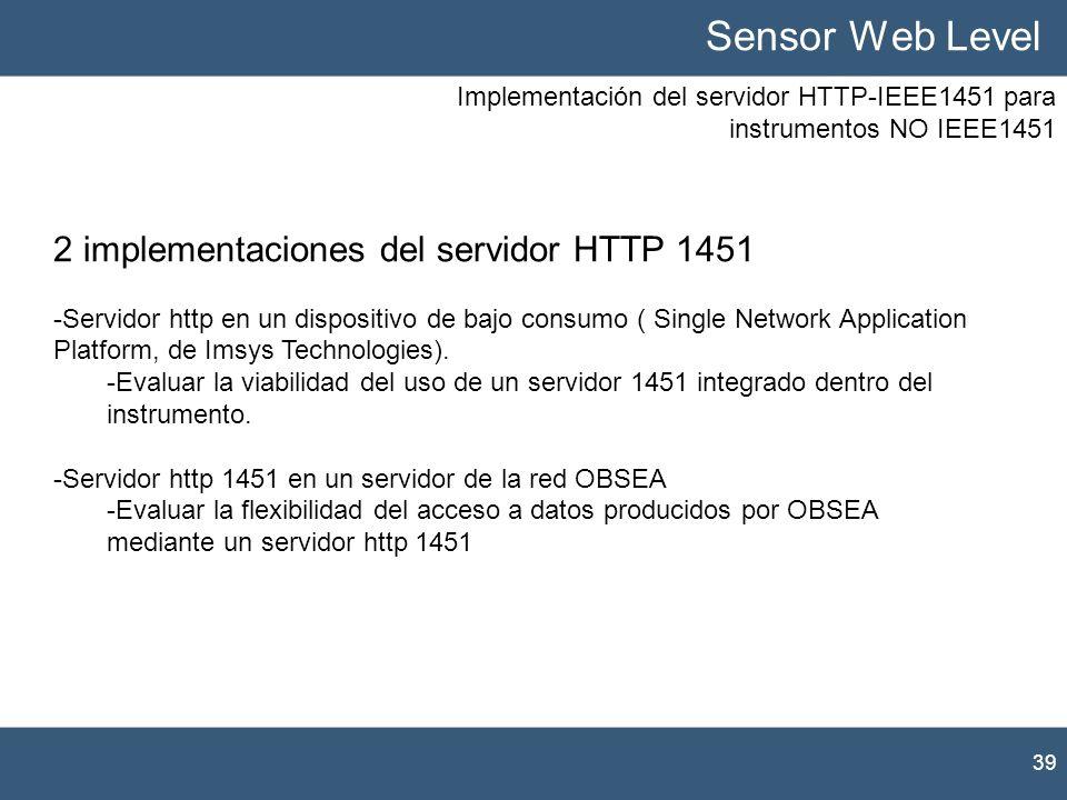 Implementación del servidor HTTP-IEEE1451 para instrumentos NO IEEE1451 39 Sensor Web Level 2 implementaciones del servidor HTTP 1451 -Servidor http e