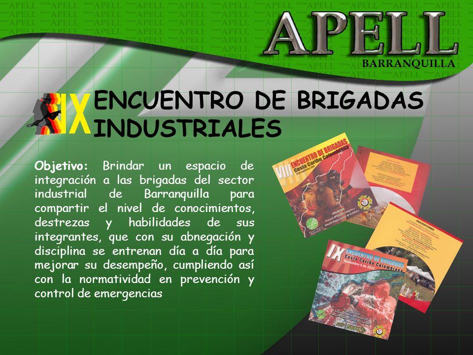 Objetivo: Brindar un espacio de integración a las brigadas del sector industrial de Barranquilla para compartir el nivel de conocimientos, destrezas y