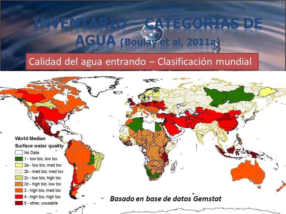 Calidad del agua entrando – Clasificación mundial Basado en base de datos Gemstat