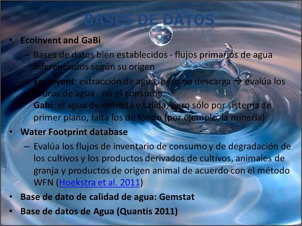 Ecoinvent and GaBi – Bases de datos bien establecidos - flujos primarios de agua diferenciados según su origen – Ecoinvent: extracción de agua, pero n