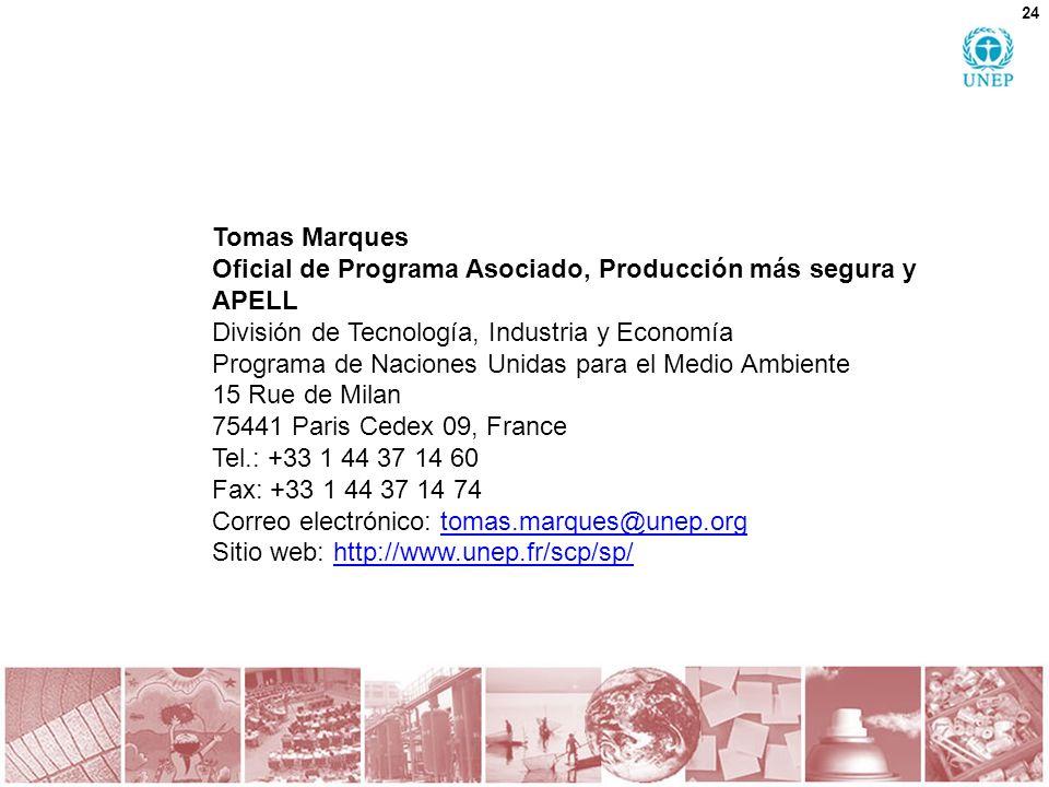 Tomas Marques Oficial de Programa Asociado, Producción más segura y APELL División de Tecnología, Industria y Economía Programa de Naciones Unidas par