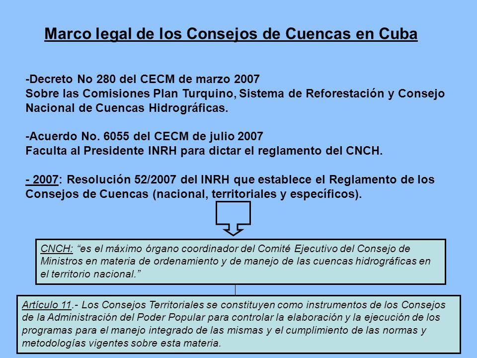 Marco legal de los Consejos de Cuencas en Cuba -Decreto No 280 del CECM de marzo 2007 Sobre las Comisiones Plan Turquino, Sistema de Reforestación y C