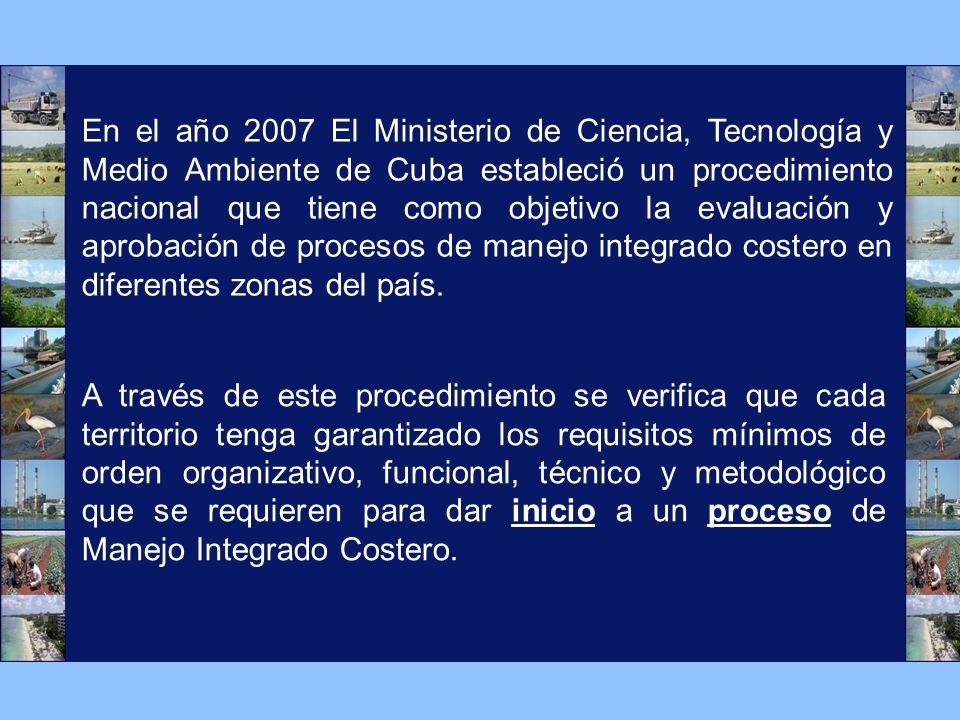 En el año 2007 El Ministerio de Ciencia, Tecnología y Medio Ambiente de Cuba estableció un procedimiento nacional que tiene como objetivo la evaluació